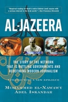 Al-jazeera: The Story Of The Network That Is Rattling Governments And Redefining Modern Journalism…