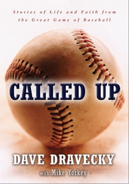 Book Called Up: Stories of Life and Faith from the Great Game of Baseball by Dave Dravecky