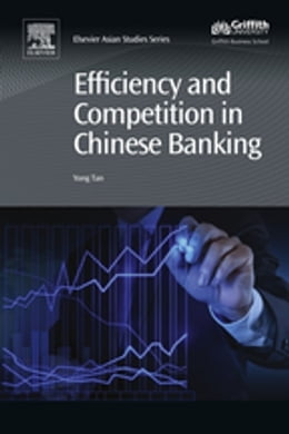 Book Efficiency and Competition in Chinese Banking by Yong Tan
