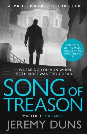 Song of Treason (Paul Dark 2) Forget Bond. Forget Bourne. Discover Dark.