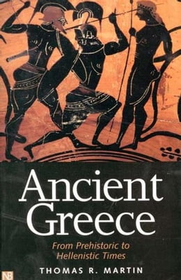 Book Ancient Greece: From Prehistoric to Hellenistic Times by Thomas R. Martin