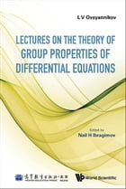 Lectures on the Theory of Group Properties of Differential Equations by L V Ovsyannikov
