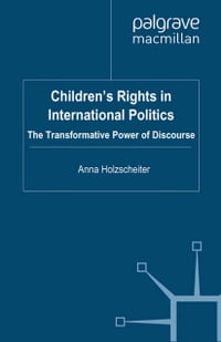 Children's Rights in International Politics: The Transformative Power of Discourse