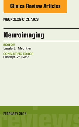 Book Neuroimaging, An Issue of Neurologic Clinics, by Laszlo Mechtler