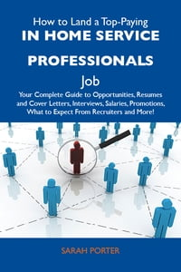 How to Land a Top-Paying In home service professionals Job: Your Complete Guide to Opportunities…