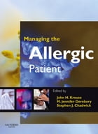 Managing the Allergic Patient E-Book by John H. Krouse, MD, PhD