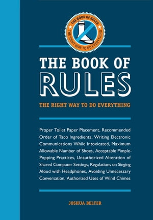 The Book of Rules The Right Way to Do Everything