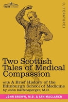 Two Scottish Tales of Medical Compassion by John Raffensperger