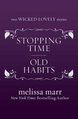 Book Stopping Time and Old Habits by Melissa Marr