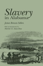 Slavery in Alabama by James Benson Sellers