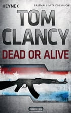 Dead or Alive: Thriller by Tom Clancy