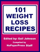 101 Weight Loss Recipes by Gail Johnson