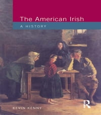 The American Irish: A History