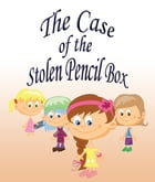 The Case Of The Stolen Pencil Box: Children's Books and Bedtime Stories For Kids Ages 3-8 for Fun Life Lessons by Jupiter Kids