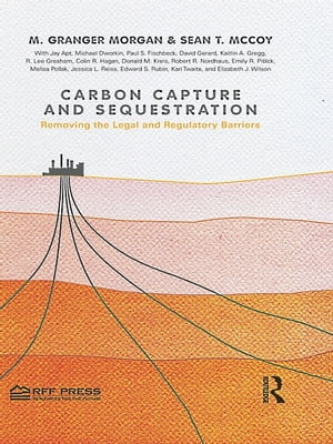 Carbon Capture and Sequestration Removing the Legal and Regulatory Barriers