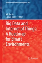 Big Data and Internet of Things: A Roadmap for Smart Environments