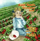 Aunt Tami's Strawberry Farm by Terri Ward
