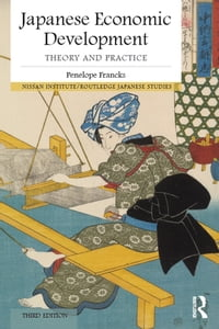 Japanese Economic Development: Theory and practice