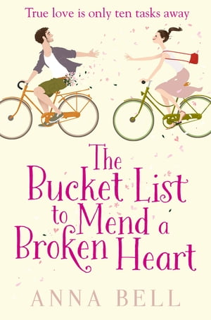The Bucket List to Mend a Broken Heart The laugh-out-loud love story of year!