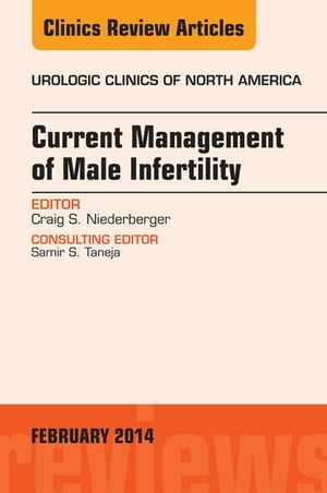 Current Management of Male Infertility,  An Issue of Urologic,