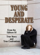 Young And Desperate by The Editors Of True Story And True Confessions