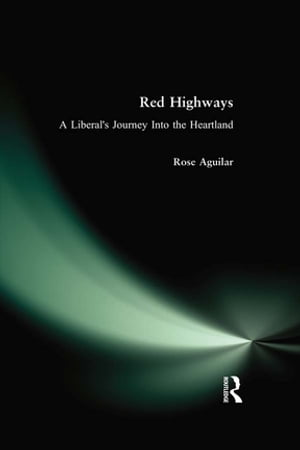 Red Highways A Liberal's Journey Into the Heartland