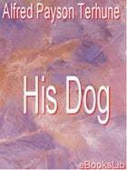 His Dog by alfred Payson Terhune
