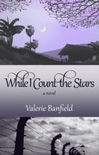 While I Count the Stars: A Novel by Valerie Banfield