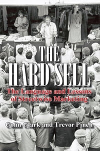 The Hard Sell: The Language and Lessons of Streetwise Marketing