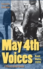 May 4th Voices: Kent State, 1970 by David Hassler