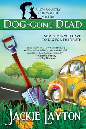 Dog-Gone Dead: A Low Country Dog Walker Mystery by Jackie Layton