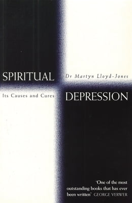 Book Spiritual Depression: Its Causes and Cures by D. Martyn Lloyd-Jones