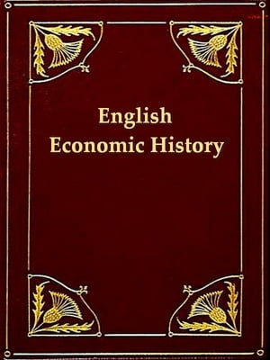 English Economic History, Select Documents by P. A. Brown, Editor