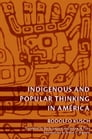 Indigenous and Popular Thinking in América Cover Image