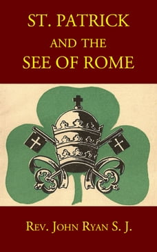 St. Patrick and the See of Rome