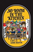 No Room In The Kitchen by Lewis Blustin