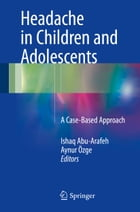 Headache in Children and Adolescents: A Case-Based Approach