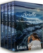 Arielle The Immortal Rapture Series Vol. 1: The Immortal Rapture Series by Lilian Roberts