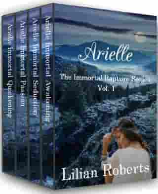 Arielle The Immortal Rapture Series Vol. 1: The Immortal Rapture Series