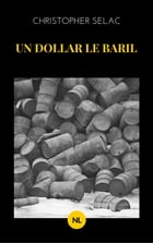 Un dollar le baril by Christopher Selac