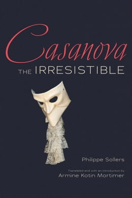 Book Casanova the Irresistible by Phillippe Sollers