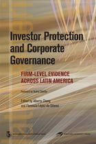 Investor Protection And Corporate Governance: Firmlevel Evidence Across Latin America by Chong Alberto; Lopez de Silanes Florencio