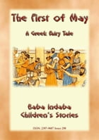THE FIRST OF MAY - A Greek Fairy Tale: BABA INDABA'S CHILDREN'S STORIES - Issue 290 by Anon E. Mouse