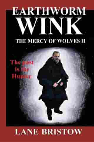 Earthworm Wink: The Mercy of Wolves Ii