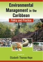 Environmental Management in the Caribbean: Policy and Practice by Elizabeth Thomas-Hope