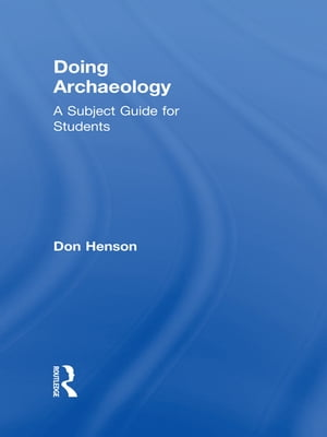 Doing Archaeology A Subject Guide for Students