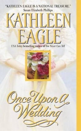 Book Once Upon a Wedding by Kathleen Eagle