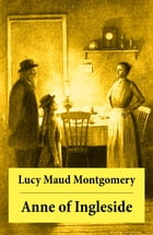 Anne of Ingleside: Anne Shirley Series, Unabridged by Lucy Maud Montgomery