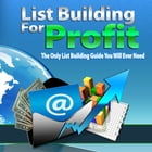 List Building For Profit: The Only List Building Guide You Will Ever Need by Sven Hyltén-Cavallius