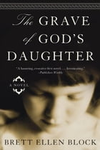 The Grave of God's Daughter: A Novel